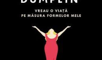 Download  Dumplin'. Vreau o viata pe masura formelor mele – Julie Murphy PDF Online