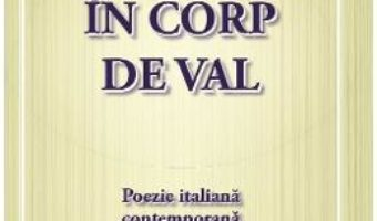 Download  In corp de val. Poezie italiana contemporana – Eliza Macadan PDF Online