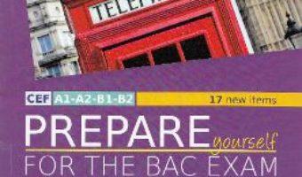 Download  Prepare Yourself for the Bac Ezam Ed. 2017 – Iulia Perju, Ana-Maria Marin PDF Online