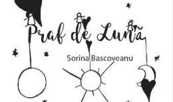 Download  Praf de Luna – Sorina Bascoveanu PDF Online