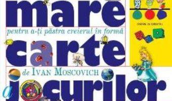Download  A doua mare carte a jocurilor mintii – Ivan Moscovich PDF Online