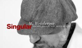 Download  Singular. Lamentari, observatii, studii, poezii si alte texte – AG Weinberger PDF Online