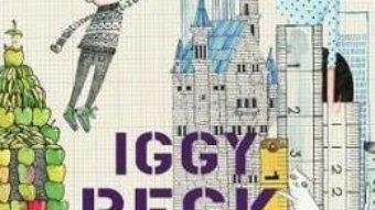 Download  Iggy Peck, micul arhitect – Andrea Beaty, David Roberts PDF Online