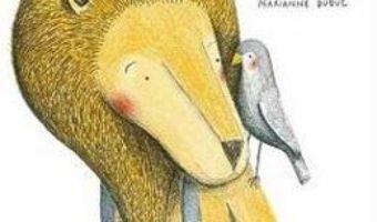 Download  Leul si pasarea – Marianne Dubuc PDF Online