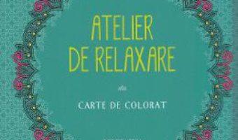 Download  Atelier de relaxare – Carte de colorat PDF Online