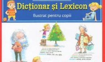 Download  Dictionar si lexicon ilustrat pentru copii PDF Online