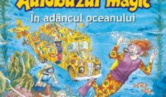 Download  Autobuzul magic. In adancul oceanului – Joanna Cole, Bruce Degen PDF Online