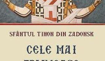 Download  Cele mai frumoase rugaciuni – Sfantul Tihon din Zadonsk PDF Online