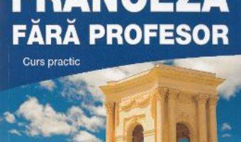 Download  Franceza fara profesor + CD – Monica Vizonie PDF Online