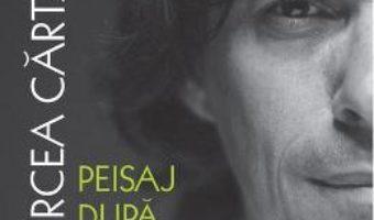Download  Peisaj dupa isterie – Mircea Cartarescu PDF Online