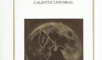 Cartea Jihad intre Islamul politic si Califatul universal – Dumitru Chican (download, pret, reducere)