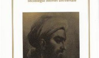Cartea Prolegomene sau Introducere in filozofia si sociologia istoriei universale – Ibn Khaldun (download, pret, reducere)
