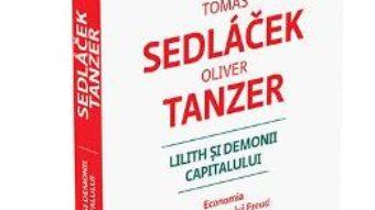 Download  Lilith si demonii capitalului – Tomas Sedlacek, Oliver Tanzer PDF Online