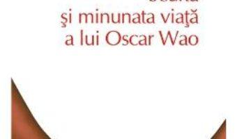 Download  Scurta si minunata viata a lui Oscar Wao – Junot Diaz PDF Online