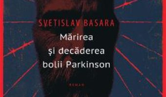 Download  Marirea si decaderea bolii Parkinson – Svetislav Basara PDF Online