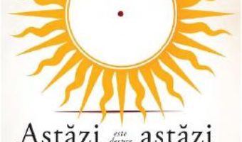 Download  Astazi este despre astazi – Mirela Retegan PDF Online