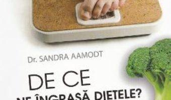 Download  De ce ne ingrasa dietele? – Sandra Aamodt PDF Online