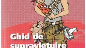 Download  Ghid de supravietuire a tanarului tatic – Laurent Moreau PDF Online