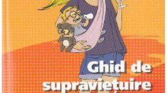 Download  Ghid de supravietuire a tinerei mamici – Marie Thuillier PDF Online