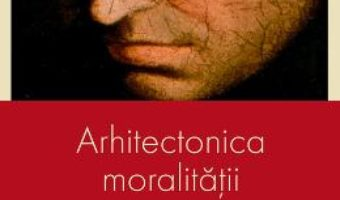 Download  Arhitectonica moralitatii – Emilian Mihailov PDF Online