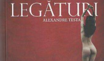 Download  Legaturi – Alexandre Testa PDF Online
