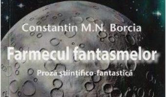 Download  Farmecul fantasmelor – Constatin M.N. Borcia PDF Online