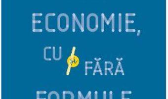 Download  Despre economie, cu si fara formule – Lucian Croitoru PDF Online
