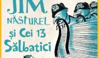 Download  Jim Nasturel si cei 13 salbatici – Michael Ende PDF Online