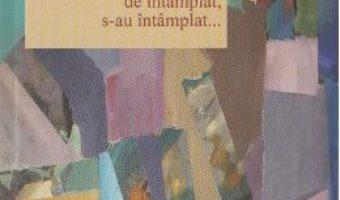 Download  Adevarate sau imaginate, de intamplat, s-au intamplat… – Elena Dumitrescu-Nentwig PDF Online