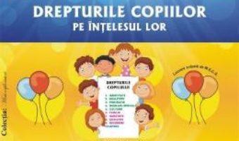 Cartea Drepturile copiilor pe intelesul lor – Planse – Smaranda Maria Cioflica, Viorica Preda (download, pret, reducere)