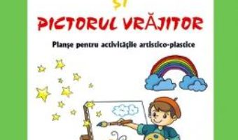 Download  Culorile magice si pictorul vrajitor – Adrian Cerchez, Daniela Dosa PDF Online