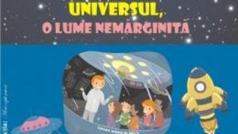Download  Universul, o lume nemarginita – Planse – Smaranda Maria Cioflica, Daniela Dosa PDF Online