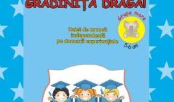 Cartea Cu bine, gradinita draga! 5-6 ani Grupa mare – Gabriela Berbeceanu (download, pret, reducere)