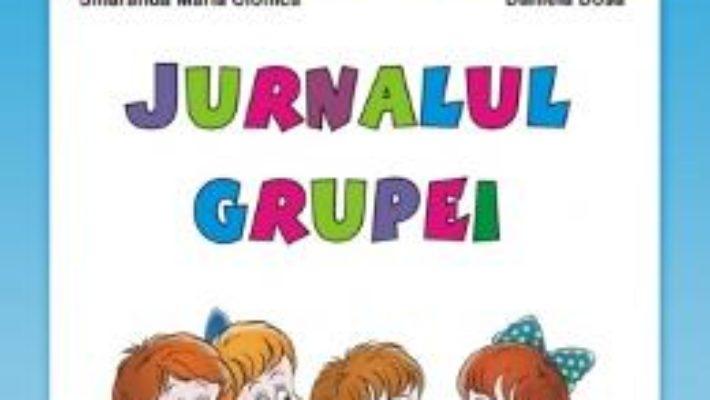 Cartea Jurnalul grupei – Smaranda Maria Cioflica, Daniela Dosa (download, pret, reducere)