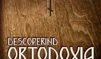 Download  Descoperind ortodoxia. Marturiile unor convertiti PDF Online