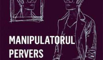 Download  Manipulatorul pervers narcisist – Genevieve Schmit PDF Online