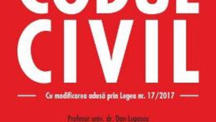 Cartea Codul civil Ed. 2017 – Dan Lupascu (download, pret, reducere)