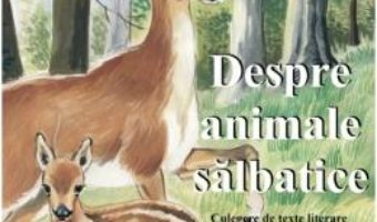 Download  Despre animale salbatice. Culegere de texte literare PDF Online