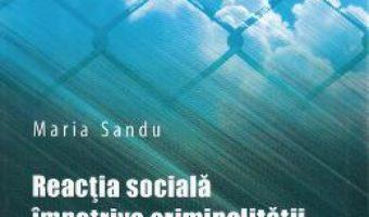 Download  Reactia sociala impotriva criminalitatii – Maria Sandu PDF Online