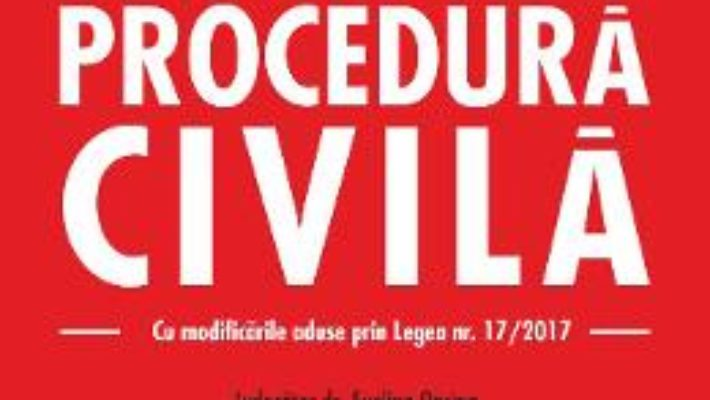 Download  Codul de procedura civila ed.2017 – Evelina Oprina PDF Online