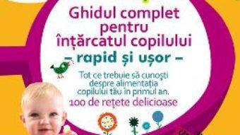 Download  Ghidul complet pentru intarcatul copilului – Annabel Karmel PDF Online
