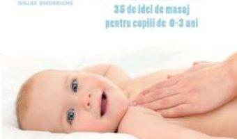 Cartea Masaje pentru bebelusi – Gilles Diederichs (download, pret, reducere)