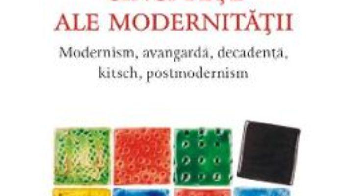 Cartea Cinci fete ale modernitatii ed.2017 – Matei Calinescu (download, pret, reducere)