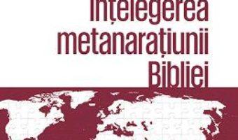 Download Misiunea lui Dumnezeu: Intelegerea metanaratiunii Bibliei – Christopher J.H. Wright PDF Online
