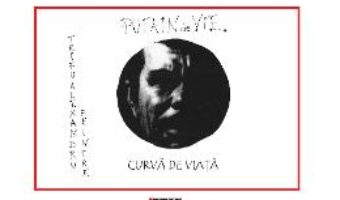 Download Putain de vie. Curva de viata – Alexandru Trifu PDF Online