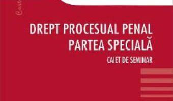 Download Drept procesual penal. Partea speciala – Anastasiu Crisu PDF Online