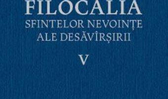 Download Filocalia 5 Sfintelor nevointe ale desavarsirii ed.2017 PDF Online