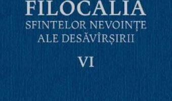 Download Filocalia 6 Sfintelor nevointe ale desavarsirii ed.2017 PDF Online