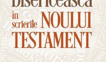Download Conducerea bisericeasca in scrierile Noului Testament – Ciprian-Flavius Terinte PDF Online