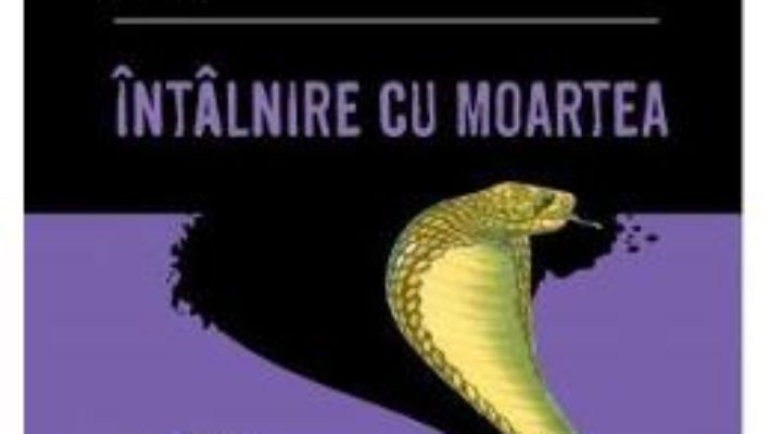 Cartea Intalnire cu moartea – Agatha Christie (download, pret, reducere)
